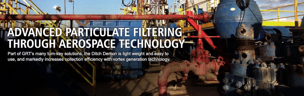 Advanced particulate filtering through aerospace technology. Part of GRT's many turn-key solutions, the Ditch Demon is light weight and easy to use, and markedly increases collection efficiency with vortex generation technology.
