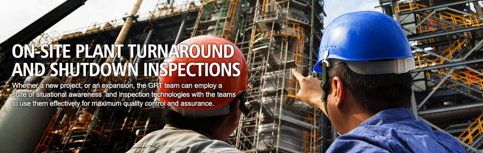 On-site plant turnaround and shutdown inspections. Whether a new project, or an expansion, the GRT team can employ a suite of situational awareness  and inspection technologies with the teams to use them effectively for maximum quality control and assurance.